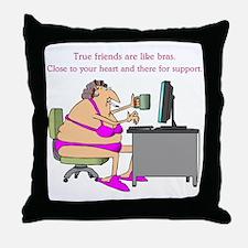 TRUE FRIENDS... Throw Pillow