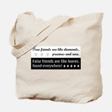 TRUE FRIENDS ARE... Tote Bag