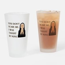 TAUGHT BY NUNS Drinking Glass