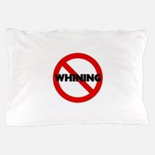 No Whining Sign Pillow Case