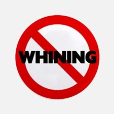 No Whining Sign Button