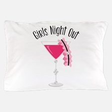 Girls Night Out Pillow Case
