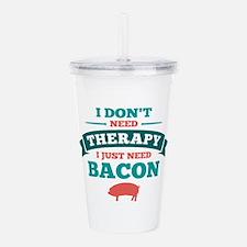 No Therapy Bacon Acrylic Double-wall Tumbler