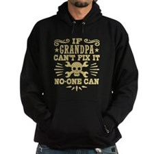 If Grandpa Can't Fix It No One Can Hoodie