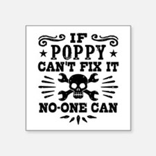 """If Poppy Can't Fix It No On Square Sticker 3"""" x 3"""""""