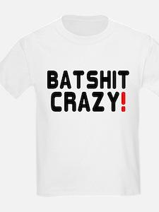 BATSHIT CRAZY! T-Shirt