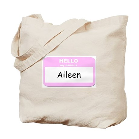My Name is Aileen Tote Bag
