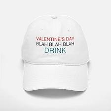Valentine's Day Blah Blah Blah Drink Baseball Baseball Cap