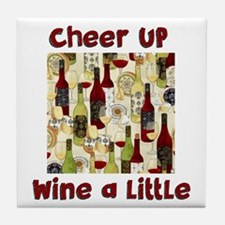 Cheer Up, Wine a little Tile Coaster