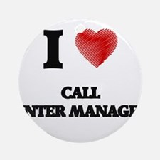 I love Call Center Managers (Heart Round Ornament