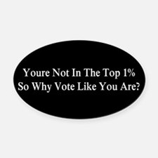 YOU'RE NOT IN THE TOP 1% ONE-PERCE Oval Car Magnet