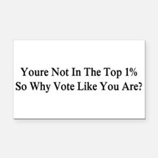 YOU'RE NOT IN THE TOP 1% ONE- Rectangle Car Magnet