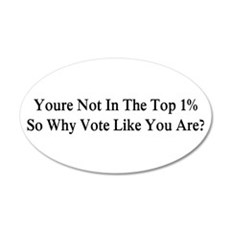 YOU'RE NOT IN THE TOP 1% ONE Wall Decal