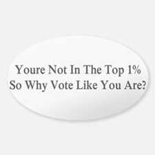 YOU'RE NOT IN THE TOP 1% ONE-PERCEN Sticker (Oval)