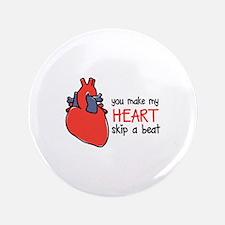Make My Heart Skip Button