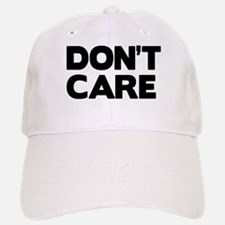 Don't care Baseball Baseball Cap