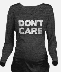 Don't care Long Sleeve Maternity T-Shirt