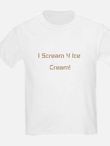 I Scream 4 Ice Cream! T-Shirt
