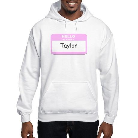 My Name is Taylor Hooded Sweatshirt