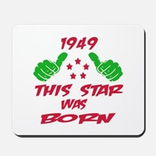 1949 This star was born Mousepad
