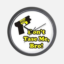 Don't Tase Me Wall Clock