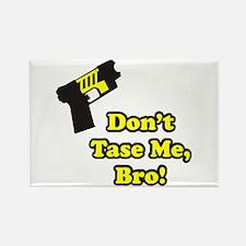 Don't Tase Me Rectangle Magnet