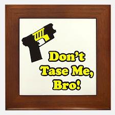 Don't Tase Me Framed Tile