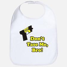 Don't Tase Me Bib
