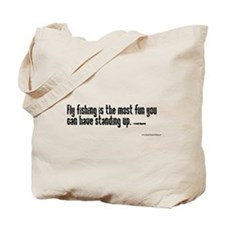 Fly Fishing is the most fun y Tote Bag
