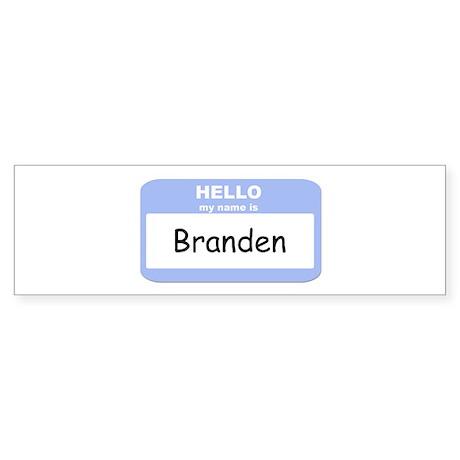 My Name is Branden Bumper Sticker