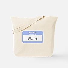 My Name is Blaine Tote Bag