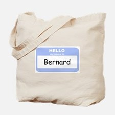 My Name is Bernard Tote Bag