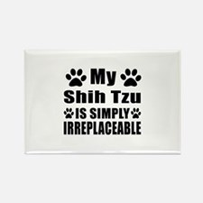 Shih Tzu is simply irreplaceable Rectangle Magnet