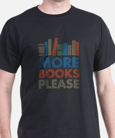 More Books Please T-Shirt