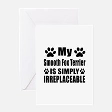 Smooth Fox Terrier is simply irrepla Greeting Card