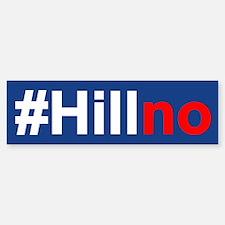 Hill No Bumper Bumper Bumper Sticker