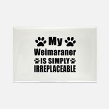 Weimaraner is simply irreplaceabl Rectangle Magnet
