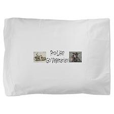 ProLife? - GoVeg! Pillow Sham