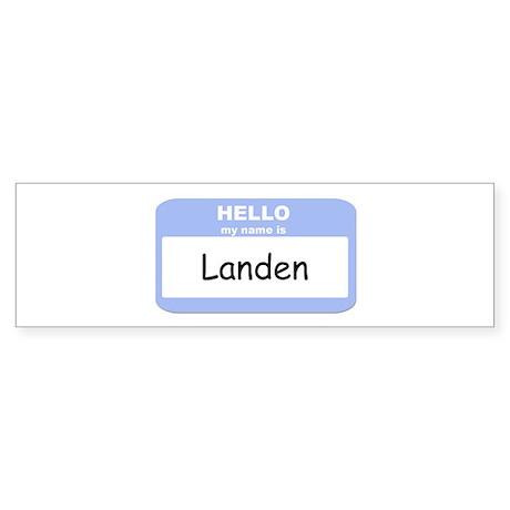 My Name is Landen Bumper Sticker
