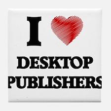 I love Desktop Publishers (Heart made Tile Coaster