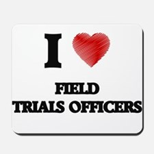 I love Field Trials Officers (Heart made Mousepad