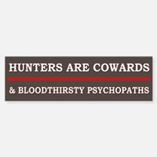 Hunters Are Cowards - Bumper Car Car Sticker