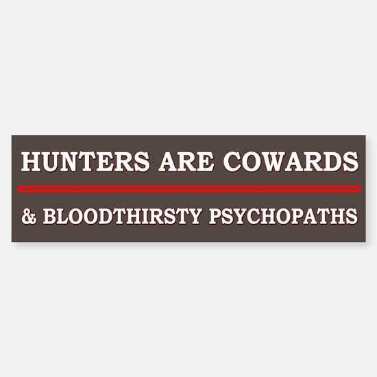 Hunters Are Cowards - Bumper Car Car Sticker