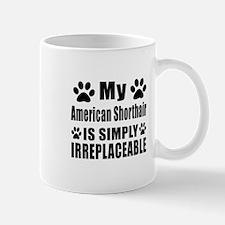 My American Shorthair cat is simply irr Mug