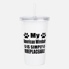 My American Wirehair c Acrylic Double-wall Tumbler