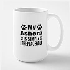 My Ashera cat is simply irreplaceable Large Mug