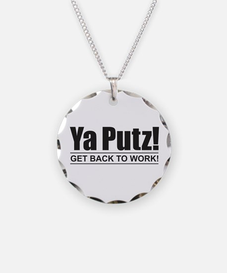 Ya Putz! Necklace