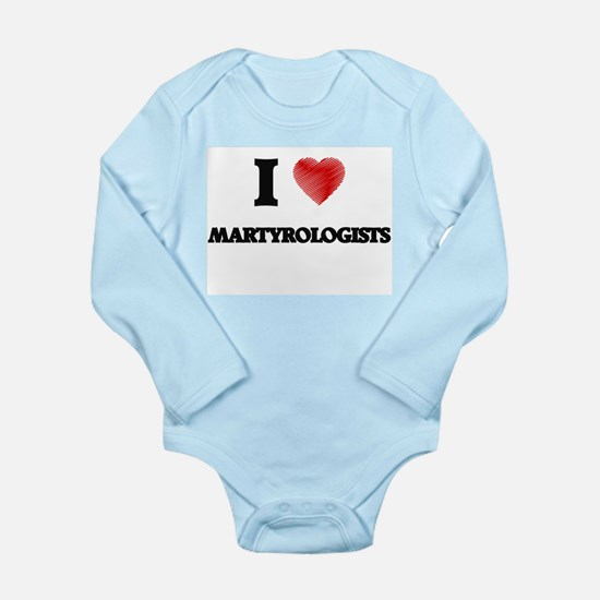 I love Martyrologists (Heart made from w Body Suit