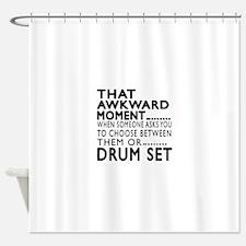 Drum Set Awkward Moment Designs Shower Curtain