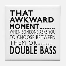 Double bass Awkward Moment Designs Tile Coaster